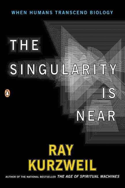The Singularity Is Near By Kurzweil, Ray